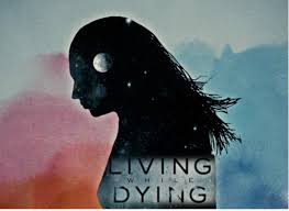 dying and living